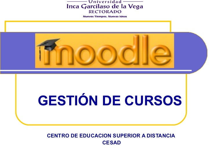 CENTRO DE EDUCACION SUPERIOR A DISTANCIA  CESAD GESTIÓN DE CURSOS