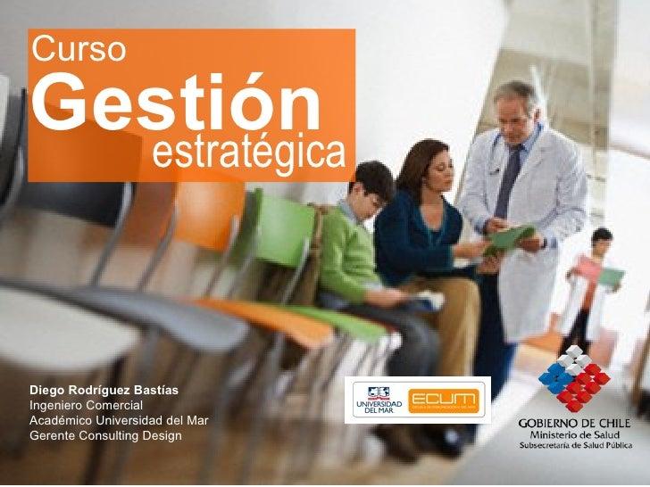 Gestión Diego Rodríguez Bastías Ingeniero Comercial Académico Universidad del Mar Gerente Consulting Design estratégica Cu...
