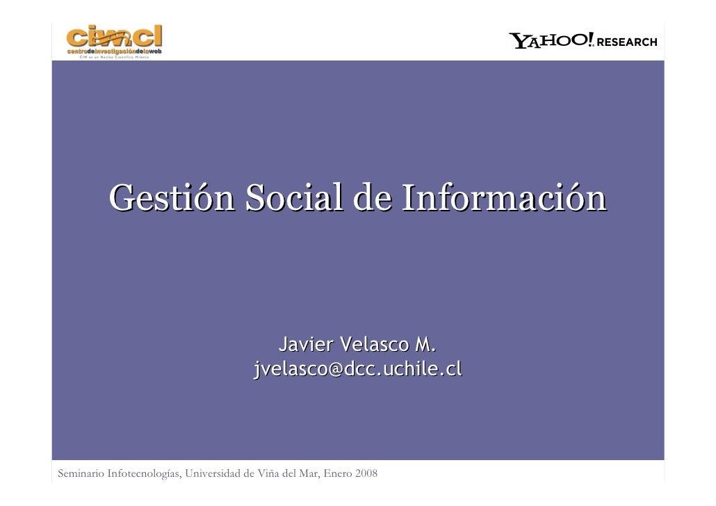 Gestión Social de Información                                              Javier Velasco M.                              ...