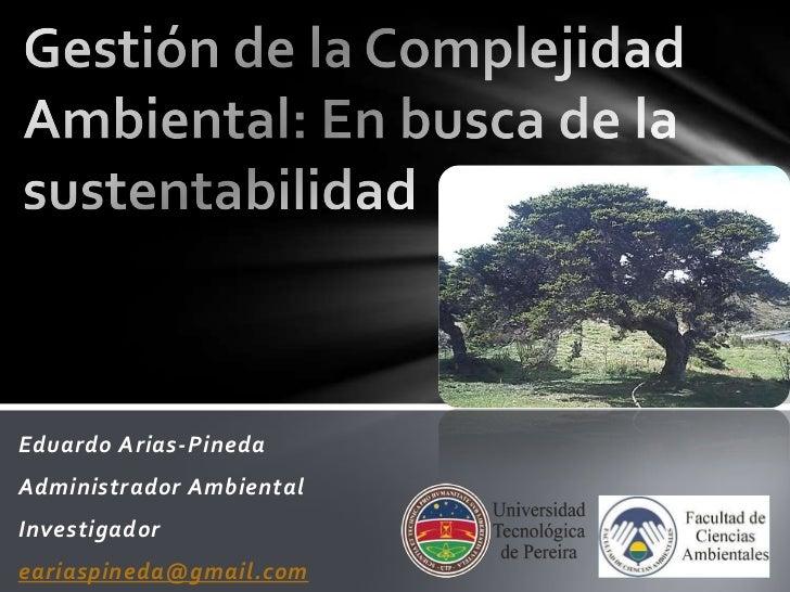 Eduardo Arias-PinedaAdministrador AmbientalInvestigadoreariaspineda@gmail.com