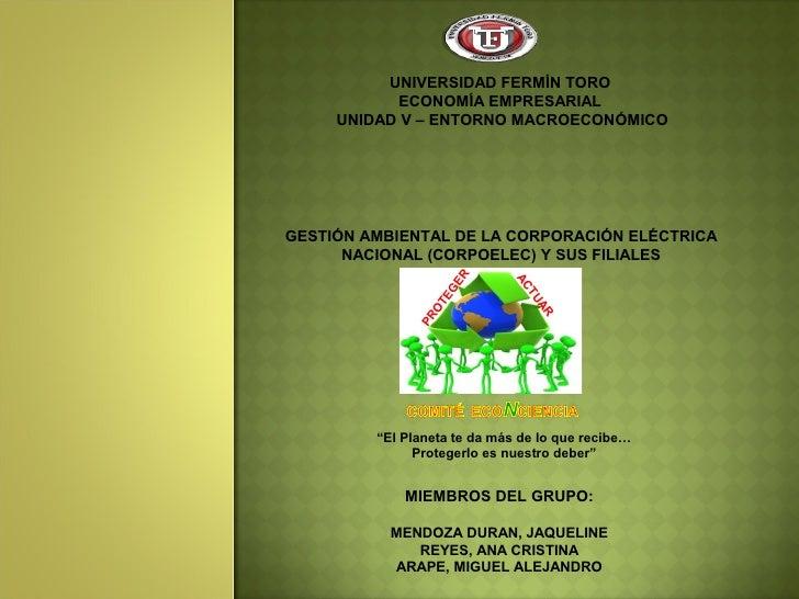 UNIVERSIDAD FERMÍN TORO           ECONOMÍA EMPRESARIAL     UNIDAD V – ENTORNO MACROECONÓMICOGESTIÓN AMBIENTAL DE LA CORPOR...