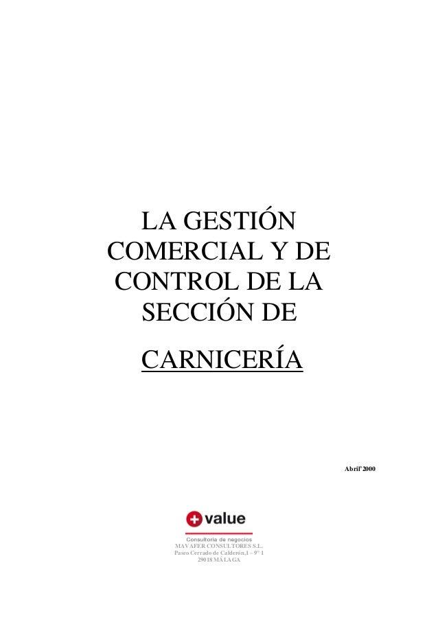 LA GESTIÓN COMERCIAL Y DE CONTROL DE LA SECCIÓN DE CARNICERÍA  Abril'2000  MAVAFER CONSULTORES S.L. Paseo Cerrado de Calde...