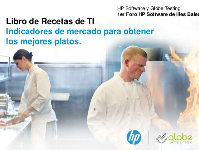 © Copyright 2013 Hewlett-Packard Development Company, L.P. HP Software y Globe Testing 1er Foro HP Software de Illes Balea...