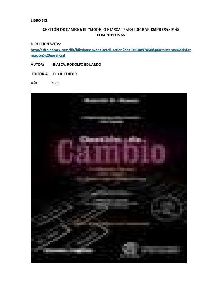 """LIBRO SIG:  <br />GESTIÓN DE CAMBIO: EL """" MODELO BIASCA""""  PARA LOGRAR EMPRESAS MÁS COMPETITIVAS<br />DIRECCIÓN WEBS: http:..."""