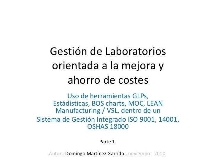 Gestión de Laboratorios    orientada a la mejora y       ahorro de costes         Uso de herramientas GLPs,     Estádístic...