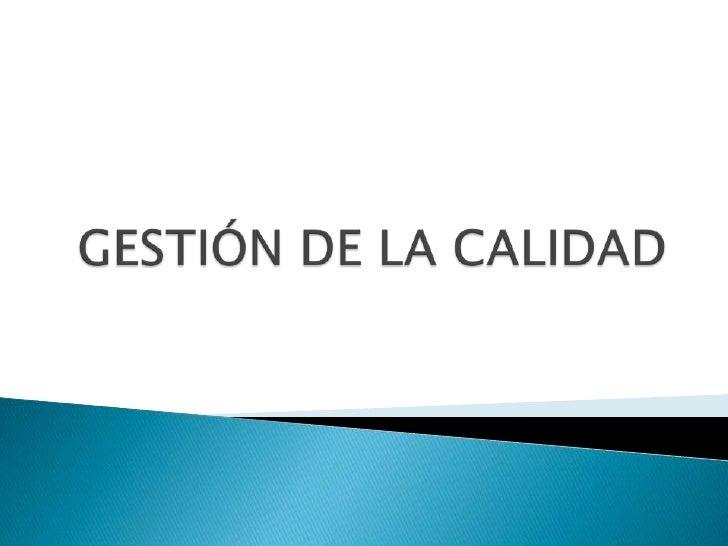GESTIÓN DE LA CALIDAD<br />