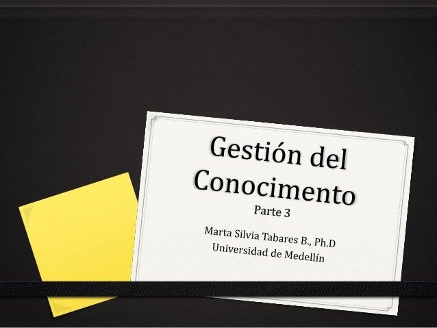 Agenda de Trabajo Parte I: La Sociedad del Conocimiento Parte II: Modelos de Gestión del Conocimiento Parte III: Técnicas ...