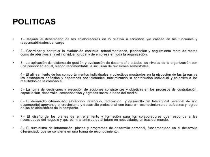 POLITICAS   <ul><li>1.- Mejorar el desempeño de los colaboradores en lo relativo a eficiencia y/o calidad en las funciones...
