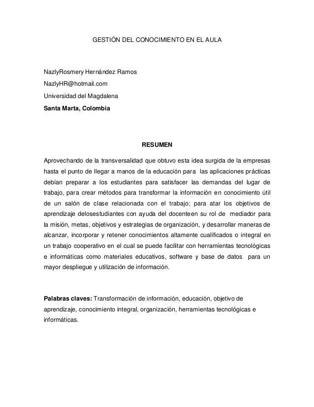 GESTIÓN DEL CONOCIMIENTO EN EL AULA  NazlyRosmery Hernández Ramos NazlyHR@hotmail.com Universidad del Magdalena Santa Mart...