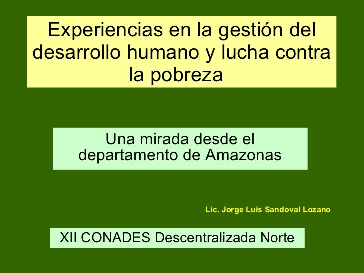 Experiencias en la gestión del desarrollo humano y lucha contra la pobreza  Una mirada desde el departamento de Amazonas L...
