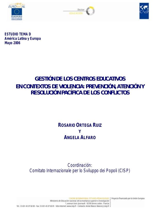 ESTUDIO TEMA D América Latina y Europa Mayo 2006 GESTIÓN DE LOS CENTROS EDUCATIVOS EN CONTEXTOS DE VIOLENCIA: PREVENCIÓN, ...