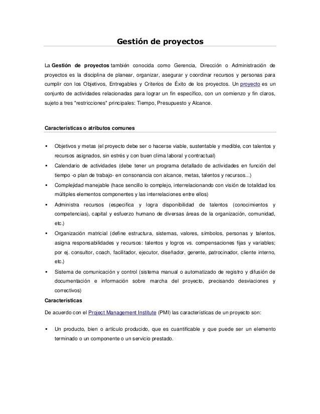 Gestión de proyectos La Gestión de proyectos también conocida como Gerencia, Dirección o Administración de proyectos es la...