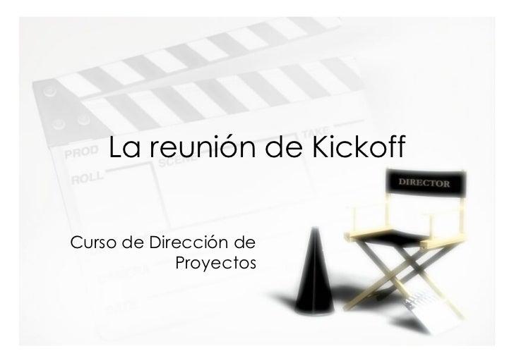 La reunión de KickoffCurso de Dirección de            Proyectos