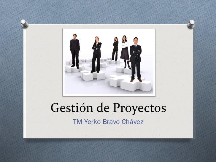 Gestión de Proyectos TM Yerko Bravo Chávez