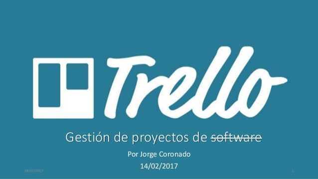 Gestión de proyectos de software Por Jorge Coronado 14/02/201714/02/2017 1