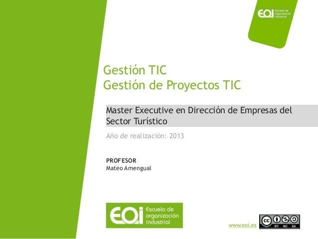 NOMBRE PROGRAMA / Nombre profesor www.eoi.es Master Executive en Dirección de Empresas del Sector Turístico Gestión TIC Ge...