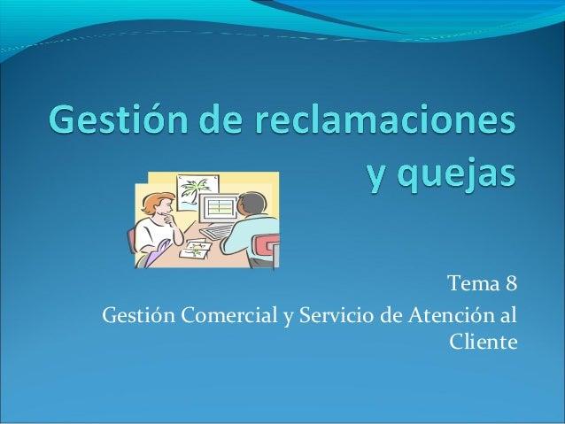 Tema 8Gestión Comercial y Servicio de Atención al                                    Cliente