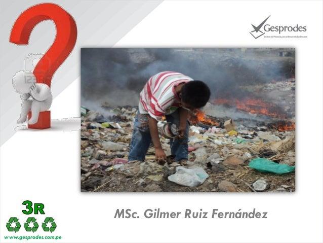MSc. Gilmer Ruiz Fernández www.gesprodes.com.pe