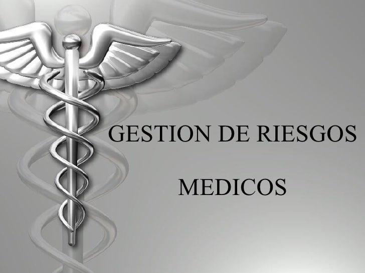GESTION DE RIESGOS  MEDICOS