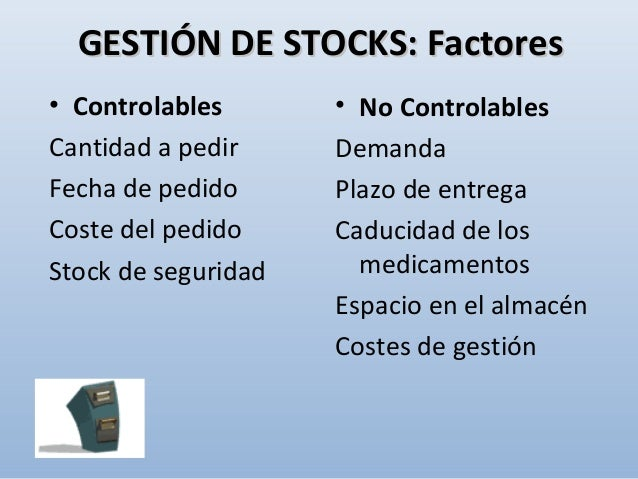 • Para una buena gestión logística de stocks hay que controlar: Entradas Salidas GESTIÓN DE STOCKS: TécnicasGESTIÓN DE STO...