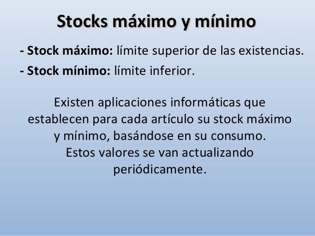 ¿Cómo se calcula? Varias formas: Stock de seguridadStock de seguridad a)a) Consumo máximo mensual x nº de días plazo de se...