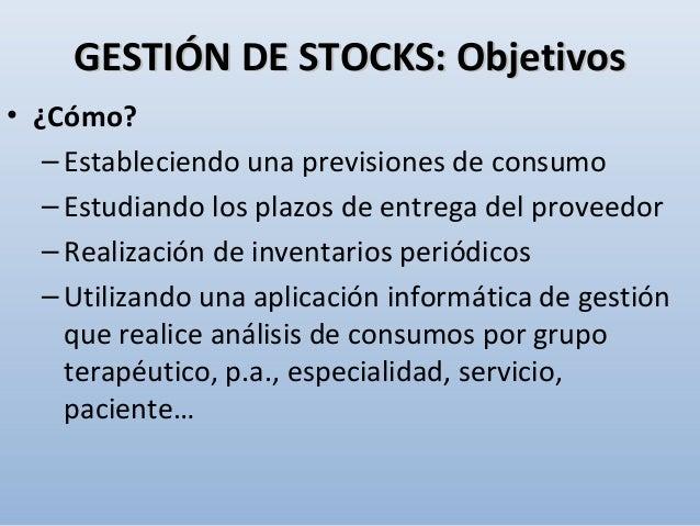 • ¿Cómo? –Estableciendo una previsiones de consumo –Estudiando los plazos de entrega del proveedor –Realización de inventa...
