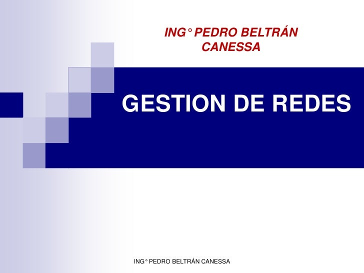 ING° PEDRO BELTRÁN              CANESSAGESTION DE REDESING° PEDRO BELTRÁN CANESSA