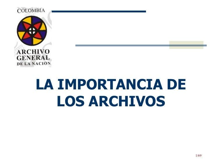 LA IMPORTANCIA DE LOS ARCHIVOS