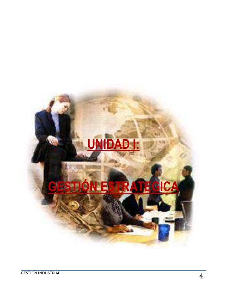 UNIDAD I:            GESTIÓN ESTRATEGICAGESTIÓN INDUSTRIAL                                  4
