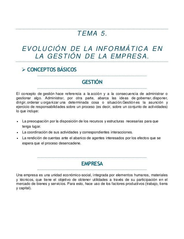 TEMA 5. EVOLUCIÓ N DE LA INFORMÁTICA EN LA GESTIÓN DE LA EMPRESA.  CONCEPTOS BÁSICOS GESTIÓN El concepto de gestión hace ...
