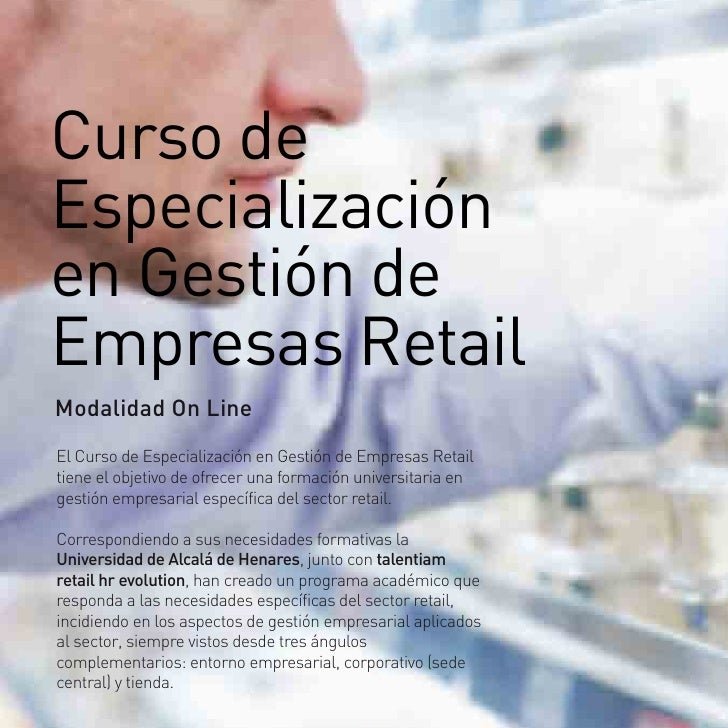 Curso de Especialización en Gestión de Empresas Retail Modalidad On Line El Curso de Especialización en Gestión de Empresa...
