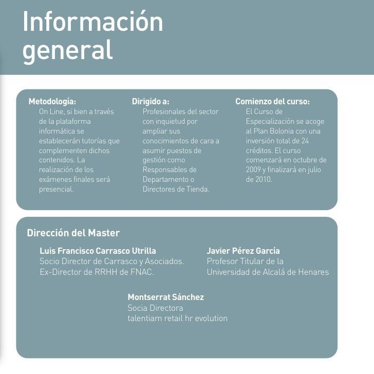 Información general Metodología:                   Dirigido a:                    Comienzo del curso:   On Line, si bien a...