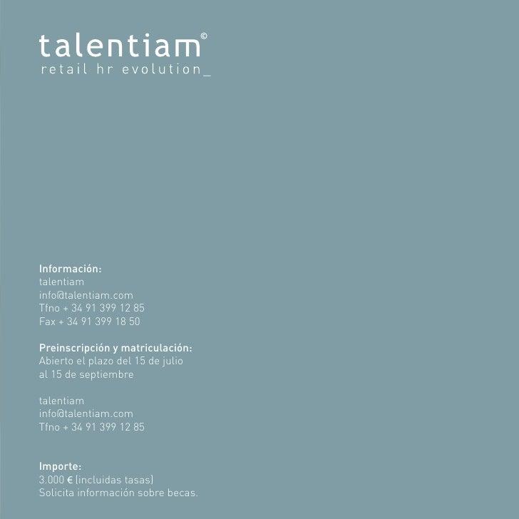 Información: talentiam info@talentiam.com Tfno + 34 91 399 12 85 Fax + 34 91 399 18 50  Preinscripción y matriculación: Ab...