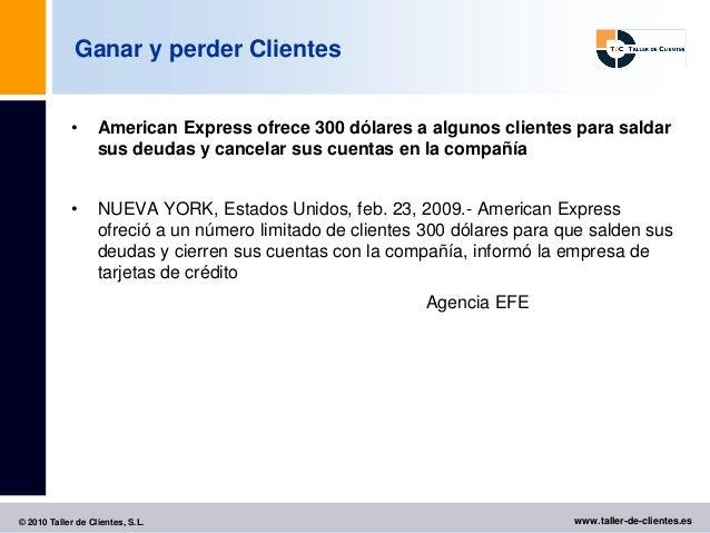 Ganar y perder Clientes            •      American Express ofrece 300 dólares a algunos clientes para saldar              ...