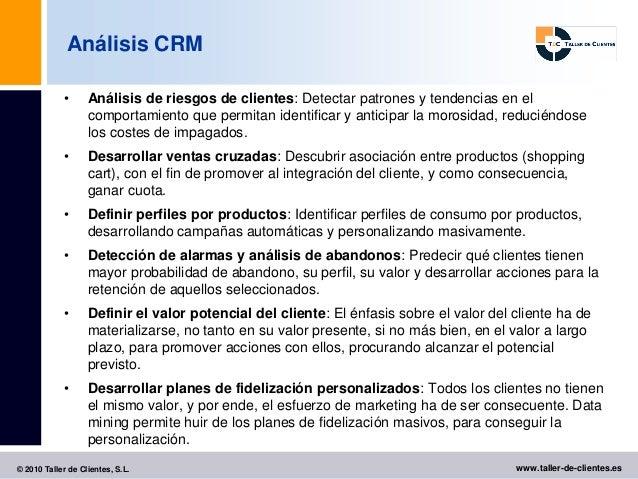Análisis CRM            •      Análisis de riesgos de clientes: Detectar patrones y tendencias en el                   com...
