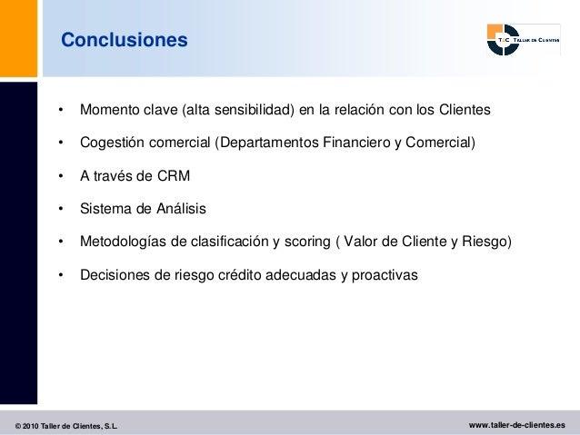 Conclusiones            •      Momento clave (alta sensibilidad) en la relación con los Clientes            •      Cogesti...