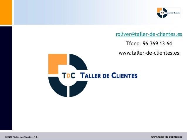 roliver@taller-de-clientes.es                                      Tfono. 96 369 13 64                                   w...
