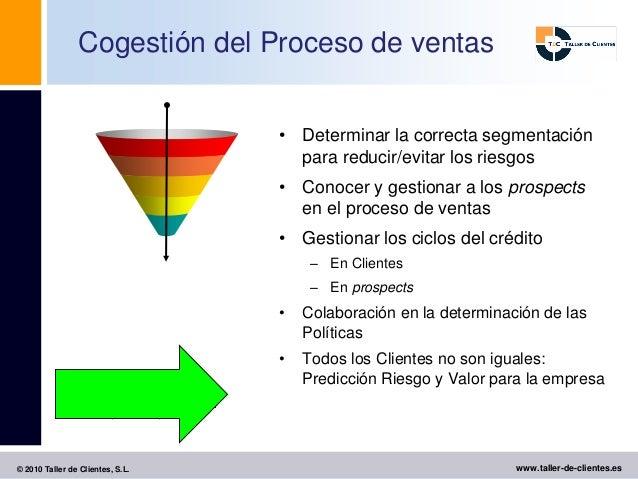Cogestión del Proceso de ventas                                  • Determinar la correcta segmentación                    ...