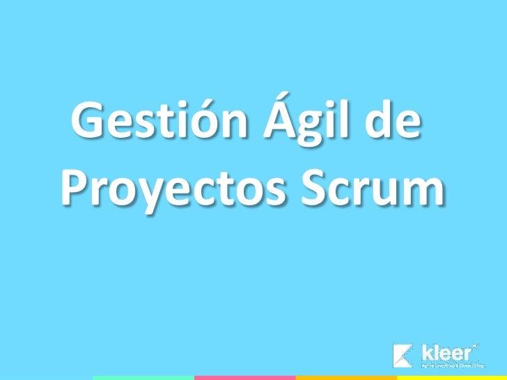 Gestión Ágil de Proyectos con Scrum