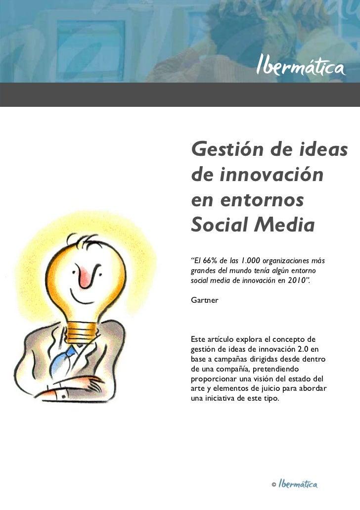 """Gestión de ideasde innovaciónen entornosSocial Media""""El 66% de las 1.000 organizaciones másgrandes del mundo tenía algún e..."""