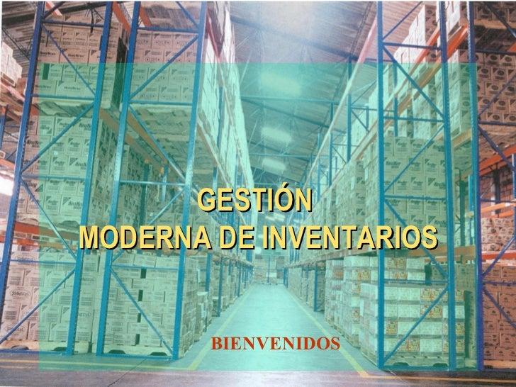 GESTIÓN  MODERNA DE INVENTARIOS BIENVENIDOS