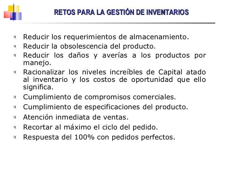 <ul><li>Reducir los requerimientos de almacenamiento . </li></ul><ul><li>Reducir la obsolescencia del producto. </li></ul>...