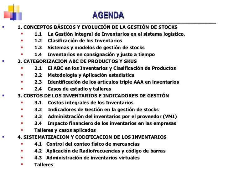 AGENDA <ul><li>1. CONCEPTOS BÁSICOS Y EVOLUCIÓN DE LA GESTIÓN DE STOCKS </li></ul><ul><ul><li>1.1 La Gestión integral de I...