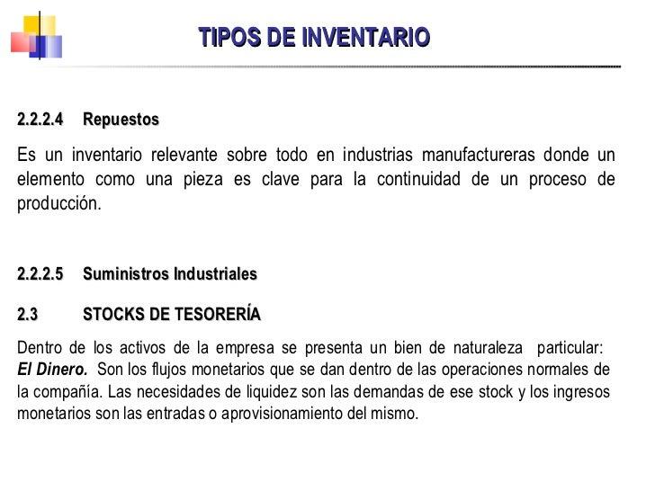 TIPOS DE INVENTARIO 2.3  STOCKS DE TESORERÍA Dentro de los activos de la empresa se presenta un bien de naturaleza  partic...