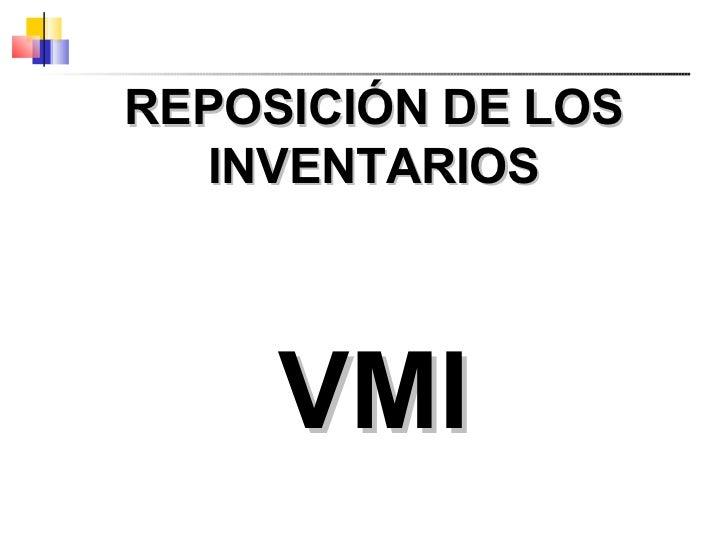 REPOSICIÓN DE LOS INVENTARIOS VMI