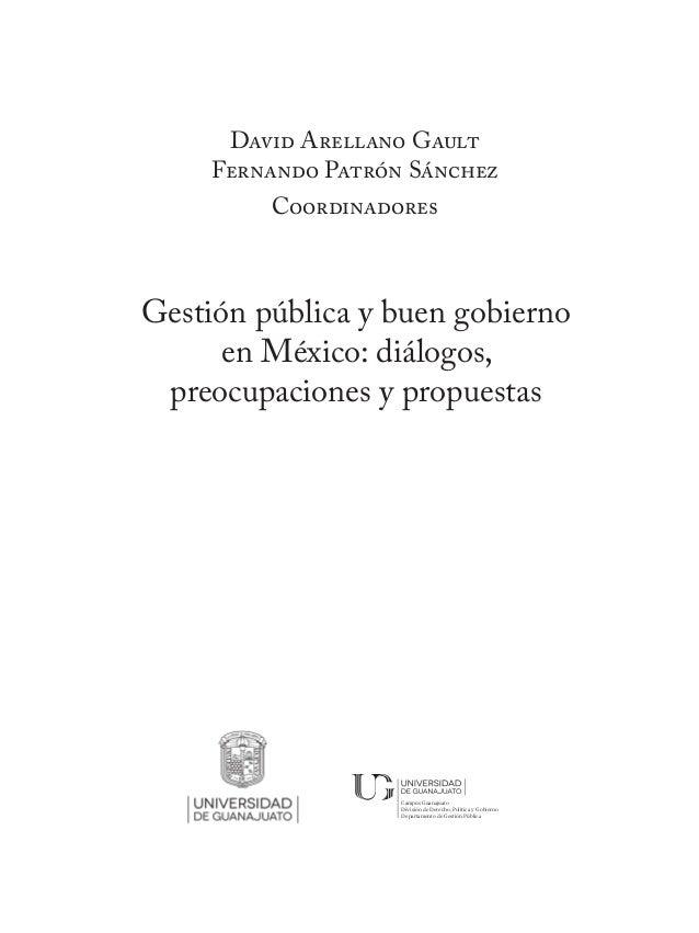 6 Gestión pública y buen gobierno en México: diálogos, preocupaciones y propuestas Primera edición, 2015 D. R. © Universid...