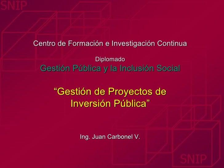 """Centro de Formación e Investigación Continua Diplomado Gestión Pública y la Inclusión Social   """"Gestión de Proyectos d..."""
