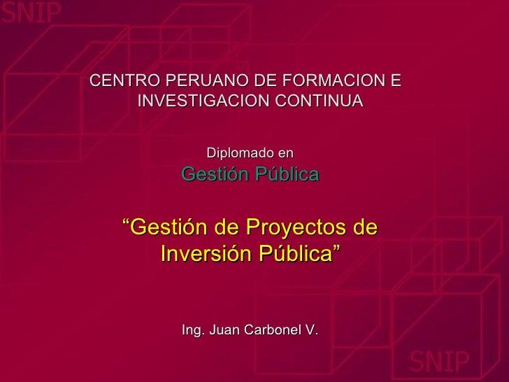 """CENTRO PERUANO DE FORMACION E    INVESTIGACION CONTINUA           Diplomado en        Gestión Pública   """"Gestión de Proyec..."""