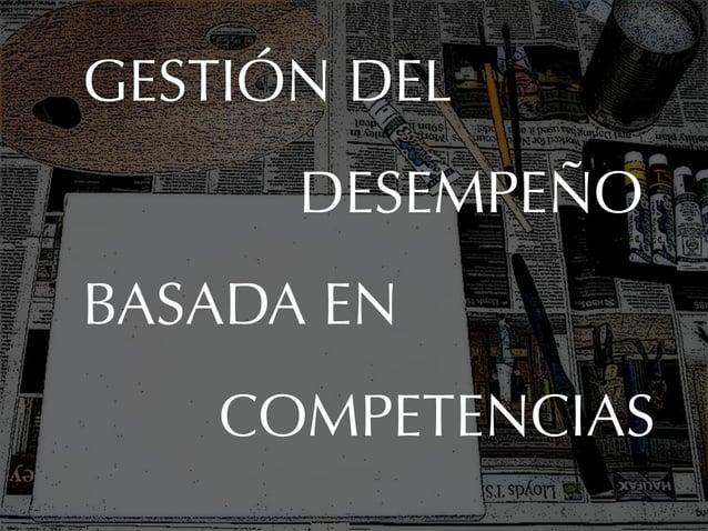 GESTIÓN DEL      DESEMPEÑOBASADA EN    COMPETENCIAS