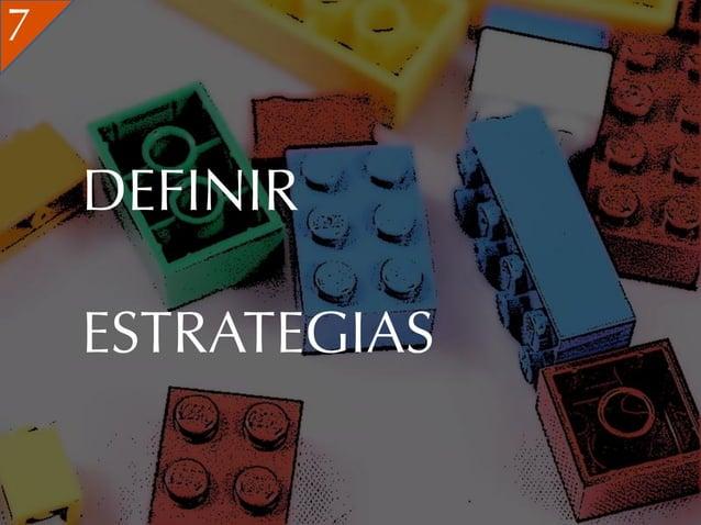 7    DEFINIR    ESTRATEGIAS